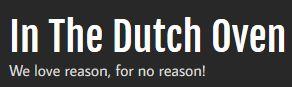 InTheDutchOven - We Love Reason for no Reason
